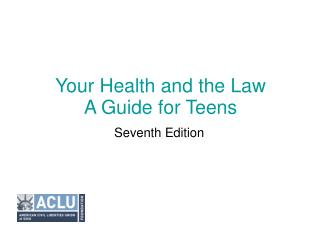 Your Health and the Law A Guide for Teens