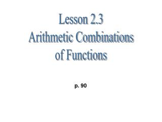 Lesson 2.3 Arithmetic Combinations of Functions