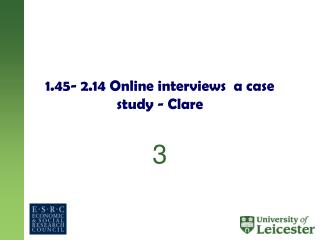 1.45- 2.14 Online interviews  a case study - Clare