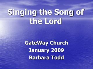 Singing the Song of the Lord