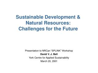 Sustainable Development &  Natural Resources:  Challenges for the Future