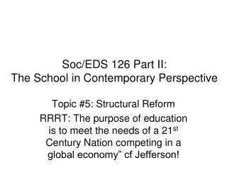Soc/EDS 126 Part II:   The School in Contemporary Perspective