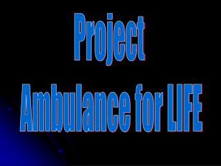Project  Ambulance for LIFE