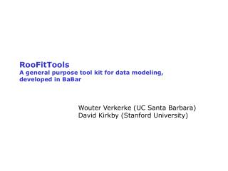 RooFitTools A general purpose tool kit for data modeling, developed in BaBar