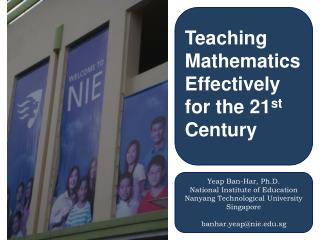 Teaching Mathematics Effectively for the 21 st  Century