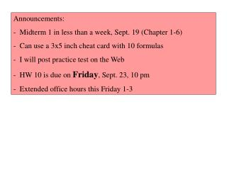 Announcements:   Midterm 1 in less than a week, Sept. 19 (Chapter 1-6)