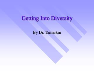 Getting Into Diversity