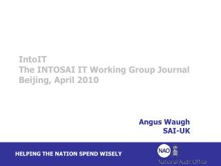 IntoIT The INTOSAI IT Working Group Journal Beijing, April 2010