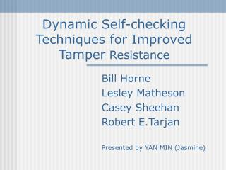 Dynamic Self-checking Techniques for Improved Tamper  Resistance
