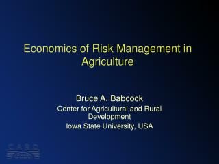 Economics of Risk Management in Agriculture