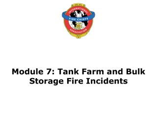 Module 7: Tank Farm and Bulk Storage Fire Incidents