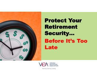 Protect Your Retirement Security… Before It's Too Late