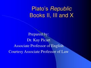 Plato's  Republic Books II, III and X