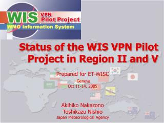 Status of the WIS VPN Pilot Project in Region II and V