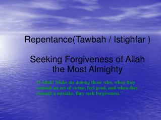 Repentance(Tawbah / Istighfar ) Seeking Forgiveness of Allah  the Most Almighty