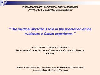 """ The medical librarian's role in the promotion of the evidence: a Cuban experience . """