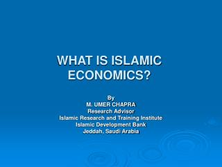 WHAT IS ISLAMIC ECONOMICS?