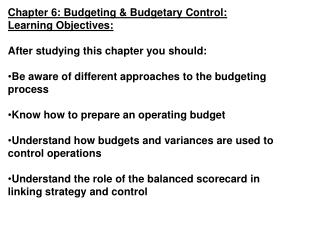 Chapter 6: Budgeting & Budgetary Control: Learning Objectives: