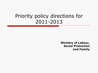 Priority policy directions for  2011-2013