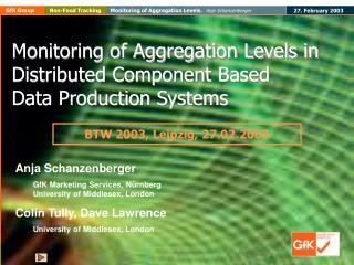 Monitoring of Aggregation Levels in Distributed Component Based  Data Production Systems