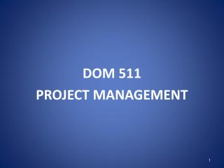DOM 511 PROJECT MANAGEMENT