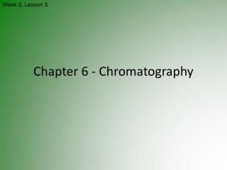 Chapter 6 - Chromatography