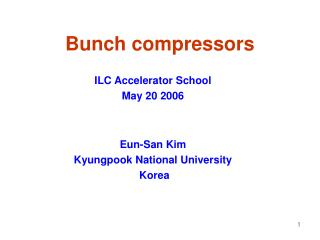 Bunch compressors