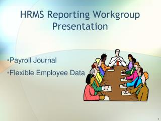 HRMS Reporting Workgroup Presentation