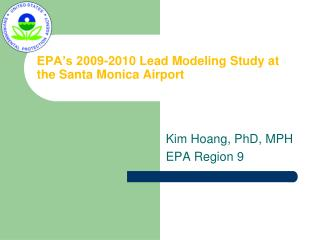 EPA's 2009-2010 Lead Modeling Study at the Santa Monica Airport