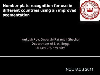 Ankush Roy, Debarshi Patanjali Ghoshal Department of Elec. Engg . Jadavpur University