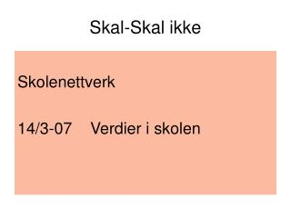 Skal-Skal ikke