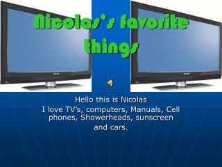 Nicolas's favorite things