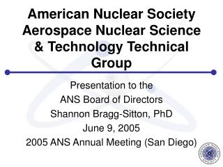 American Nuclear Society Aerospace Nuclear Science & Technology Technical Group