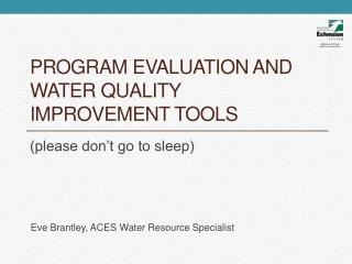 Program Evaluation and Water quality improvement tools