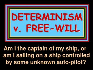 DETERMINISM v. FREE-WILL