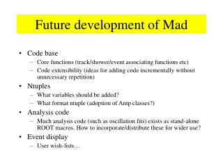 Future development of Mad