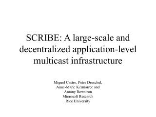 SCRIBE: A large-scale and decentralized application-level multicast infrastructure