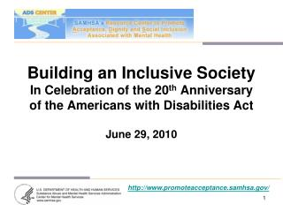 Building an Inclusive Society In Celebration of the 20 th  Anniversary of the Americans with Disabilities Act
