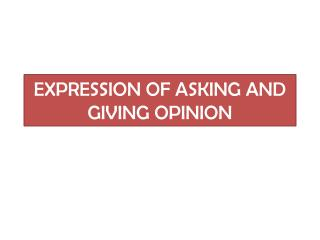 EXPRESSION OF ASKING AND GIVING OPINION