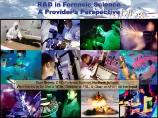 R&D in Forensic Science A Provider's Perspective