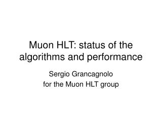 Muon HLT: status of the algorithms and performance