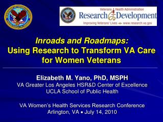 Inroads and Roadmaps:   Using Research to Transform VA Care for Women Veterans