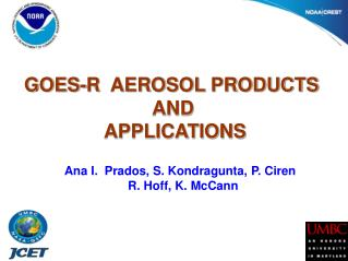GOES-R  AEROSOL PRODUCTS                         AND                APPLICATIONS