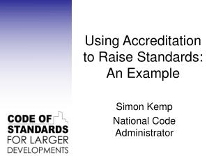 Using Accreditation to Raise Standards: An Example
