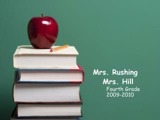 Mrs. Rushing       Mrs. Hill               Fourth Grade               2009-2010