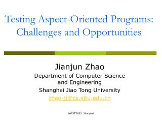 Testing Aspect-Oriented Programs: Challenges and Opportunities