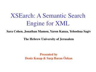 XSEarch: A Semantic Search Engine for XML