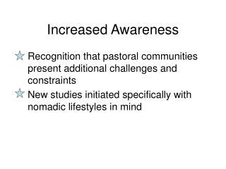 Increased Awareness