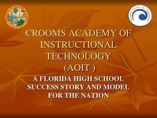 CROOMS ACADEMY OF  INSTRUCTIONAL TECHNOLOGY  (AOIT )