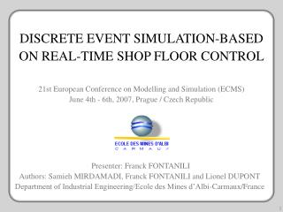 DISCRETE EVENT SIMULATION-BASED ON REAL-TIME SHOP FLOOR CONTROL